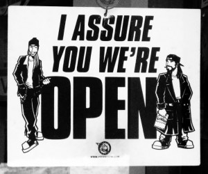 i assure you, we're open